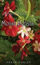 Moist Petals by Saryu Parikh (2015, Hardcover)