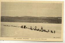 CPA CANADA GLACES POLAIRES lac d'ours gelé chiens traineaux MISSIONNAIRES OBLATS