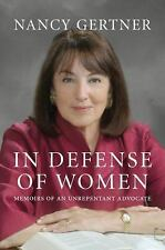 In Defense of Women: Memoirs of an Unrepentant Advocate, Gertner, Nancy, New Boo