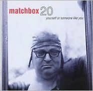 Yourself Or Someone Like You - Matchbox Twenty - CD New Sealed