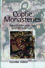 Coptic Monasteries Art and Architecture of Early Christian Egypt, by Gawdat...