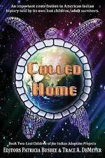 Called Home : Book Two: Lost Children of the Indian Adoption Projects by...