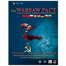 The Warsaw Pact - Soviet-East European Military Relations in Historical...