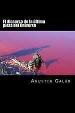 El Discurso de la última Pieza Del Universo : La Metafísica Subyacente en la...