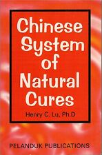 Chinese System of Natural Cures - Henry C Lu