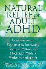 Natural Relief for Adult ADHD: Complementary Strategies for Increasing Focus, At