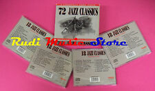 CD 72 JAZZ CLASSICS Compilation RACCOLTA BOX 4 CD no mc vhs dvd(C40)