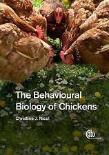 The Behavioural Biology of Chickens by Christine J. Nicol (Paperback, 2015)