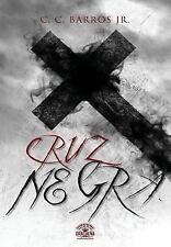 A Cruz Negra by C. Barros Jr. (2013, Paperback)