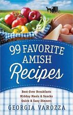 99 Favorite Amish Recipes by Georgia Varozza (2015, Spiral)
