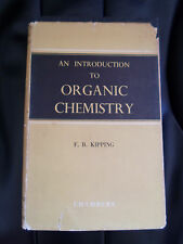 An Introduction To Organic Chemistry by F B Kipping 1957 +Illustrated
