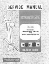 International 260A 260-A Wheel Backhoe hoe Loader Tractor Chassis Service Manual