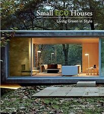 Small ECO Houses: Living Green in Style NEW BOOK