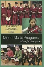 Model Music Programs : Ideas for Everyone by National Association for Music...