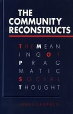 The Community Reconstructs: The Meaning of Pragmatic Social Thought