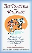 The Practice of Kindness: Meditations for Bringing More Peace, Love, and Compas