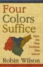 Four Colors Suffice : How the Map Problem Was Solved by Robin Wilson