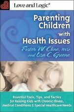 Parenting Children with Health Issues : Essential Tools, Tips, and Tactics for …