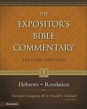 The Expositor's Bible Commentary: Hebrews - Revelation Vol. 13 by Garland...