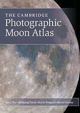 The Cambridge Photographic Moon Atlas by Alan Chu, Wolfgang Paech and Mario...