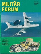 Militär Forum N°10 Born in Battle AWACS RAFG Harrier IDF M-3 Halftrack USAREUR