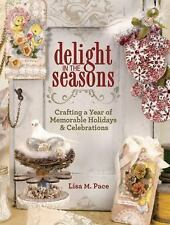 Delight in the Seasons: Crafting a Year of Memorable Holidays and Cele-ExLibrary