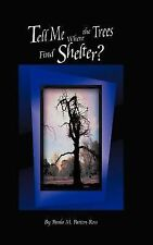 Tell Me Where the Trees Find Shelter? by Paula M. Patton-Ross (2003, Hardcover)
