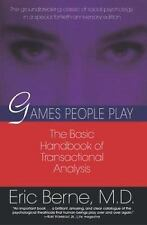 Games People Play: The Basic Handbook of Transactional Analysis., Eric Berne, Go