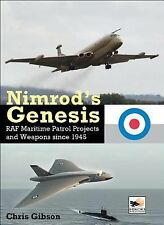 Nimrod's Genesis : RAF Maritime Patrol Projects and Weapons since 1945 by...