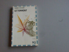 Le Torrent par Anne Hebert  (1993, Bibliotheque Quebecoise  French