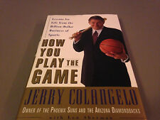 Jerry Colangelo Autographed How You Play The Game Sports Business Hardcover Book