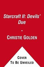 Starcraft II - Devils' Due by Christie Golden (2012, Paperback)