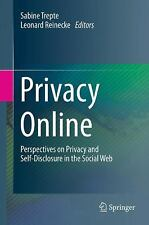 Privacy Online: Perspectives on Privacy and Self-Disclosure in the Social Web