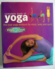 Complete Book of Yoga: The Total Workout for Mind, Body and Spirit Vimla Lalvan.