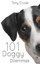 101 Doggy Dilemmas by Cruse, Tony -Paperback