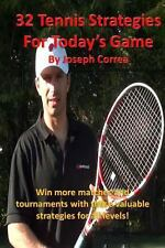 32 Tennis Strategies for Today's Game : The 32 Most Valuable Tennis...