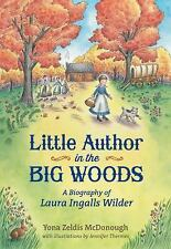 NEW Little Author in the Big Woods: A Biography of Laura Ingalls Wilder by Yona