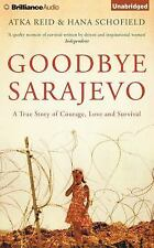 Goodbye Sarajevo : A True Story of Courage, Love and Survival by Atka Reid...