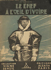 LE CHEF A L'OEIL D' IVOIRE COLLECTION SIGNE DE PISTE PIERRE JOUBERT SCOUT 1945