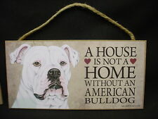 AMERICAN BULLDOG A House Is Not A Home DOG PICTURE ART wood SIGN PLAQUE puppy