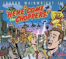Wainwright, Loudon Here Come the Choppers CD