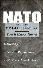 NATO in the Post-Cold War Era : Does It Have a Future? (1995, Hardcover)