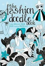 The Fashion Doodle Book: Draw, Sketch, Scribble, Imagine, Create and Nourish You