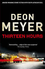Thirteen Hours by Deon Meyer (Paperback, 2011)