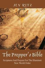 The Prepper's Bible : Scriptures and Prayers for the Illuminati New World...