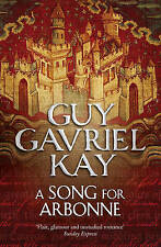A Song for Arbonne by Guy Gavriel Kay (Paperback, 2011)