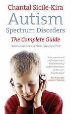 Autism Spectrum Disorders: The Complete Guide by Chantal Sicile-Kira (Paperback,
