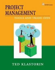 Project Management: Tools and Trade-offs Ted Klastorin Hardcover