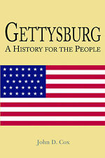 Gettysburg : A History for the People by John D. Cox (2013, Paperback)