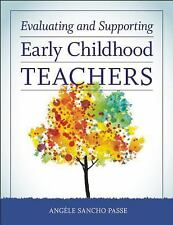 Evaluating and Supporting Early Childhood Teachers by Angèle Sancho Passe...